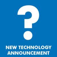 NEW TECHNOLOGY ANNOUNCEMENT